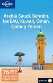 ARABIA SAUDI, BAHREIN, LOS EAU, KUWAIT, OMAN, QATAR Y YEMEN -GEOPLANETA -LONELY PLANET