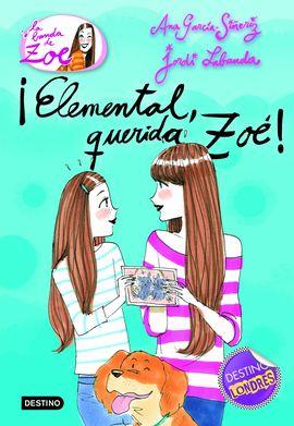 ¡ELEMENTAL, QUERIDA ZOE!, 2. LA BANDA DE ZOE
