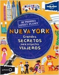 NUEVA YORK. GRANDES SECRETOS PARA PEQUEÑOS VIAJEROS -MI PRIMERA LONELY PLANET