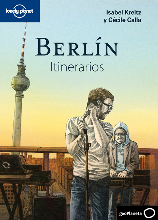 BERLIN. ITINERARIOS -GEOPLANETA -LONELY PLANET