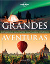 GRANDES AVENTURAS -LONELY PLANET