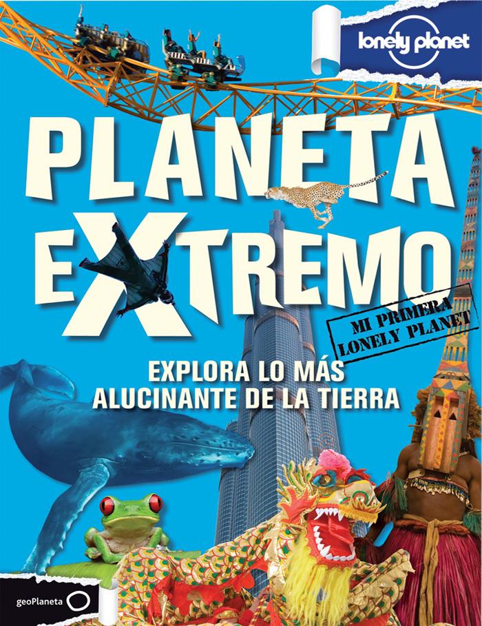PLANETA EXTREMO (MI PRIMERA LONELY PLANET)