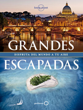 GRANDES ESCAPADAS -LONELY PLANET
