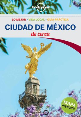 CIUDAD DE MEXICO. DE CERCA -GEOPLANETA -LONELY PLANET