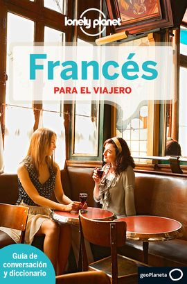 FRANCES PARA EL VIAJERO -GEOPLANETA -LONELY PLANET