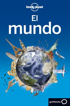 MUNDO, EL -LONELY PLANET -GEOPLANETA
