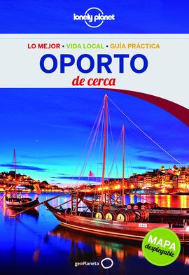 OPORTO. DE CERCA -LONELY PLANET -GEOPLANETA
