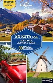 ALEMANIA, AUSTRIA Y SUIZA. EN RUTA POR -LONELY PLANET -GEOPLANETA
