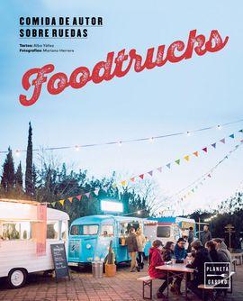 FOODTRUCKS. COMIDA DE AUTOR SOBRE RUEDAS
