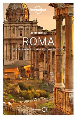 ROMA, LO MEJOR DE -GEOPLANETA -LONELY PLANET