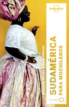 SUDAMÉRICA PARA MOCHILEROS -GEOPLANETA -LONELY PLANET