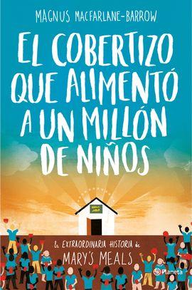 COBERTIZO QUE ALIMENTO A UN MILLON DE NIÑOS, EL