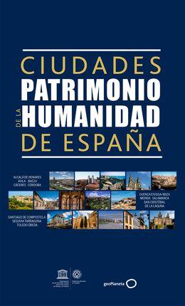 ESPAÑA, CIUDADES PATRIMONIO DE LA HUMANIDAD DE