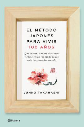 METODO JAPONES PARA VIVIR CIEN AÑOS, EL