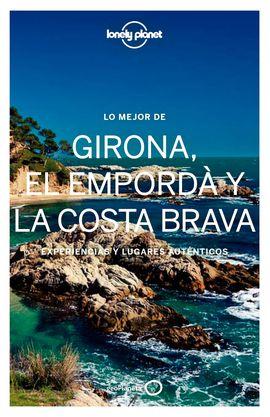GIRONA, EL EMPORDA Y LA COSTA BRAVA, LO MEJOR DE -GEOPLANETA -LONELY PLANET
