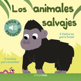 ANIMALES SALVAJES, LOS. TOCA Y ESCUCHA