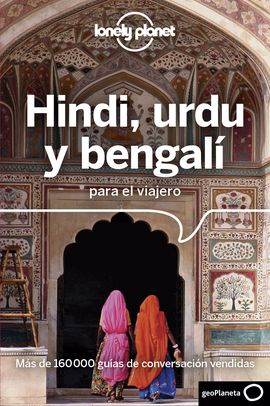 HINDI, URDU Y BENGALI PARA EL VIAJERO -GEOPLANETA -LONELY PLANET