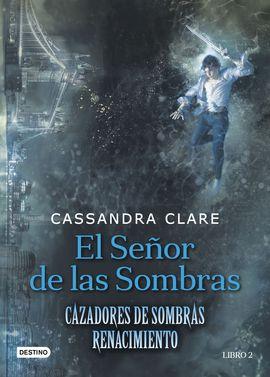 CAZADORES DE SOMBRAS. EL SEÑOR DE LAS SOMBRAS (REN