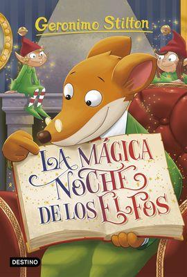 GERONIMO STILTON. LA MAGICA NOCHE DE LOS ELFOS