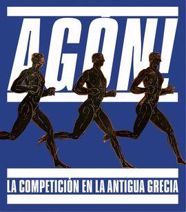 AGON! LA COMPETICION EN LA ANTIGUA GRECIA