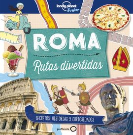 ROMA -RUTAS DIVERTIDAS -LONELY PLANET -GEOPLANETA