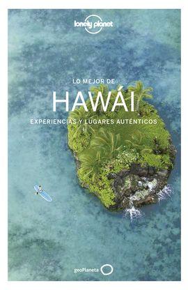 HAWÁI, LO MEJOR DE HAWAI -GEOPLANETA -LONELY PLANET