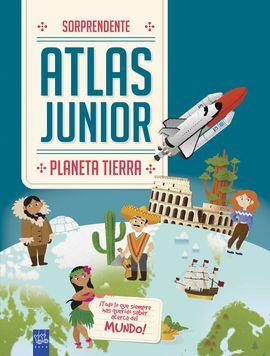 PLANETA TIERRA. SORPRENDENTE ATLAS JUNIOR