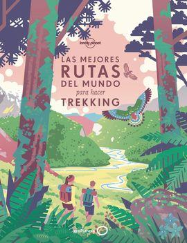 TREKKING, LAS MEJORES RUTAS DEL MUNDO PARA HACER -LONELY PLANET