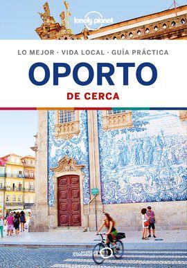 OPORTO. DE CERCA -GEOPLANETA -LONELY PLANET