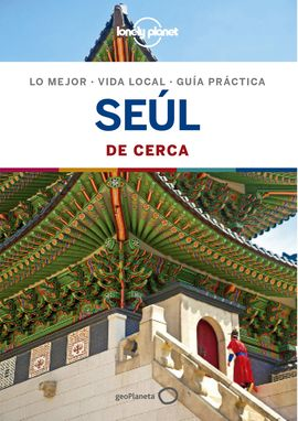 SEUL. DE CERCA -GEOPLANETA -LONELY PLANET