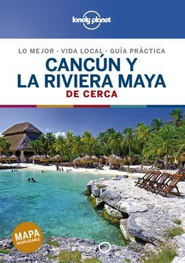 CANCUN Y LA RIVIERA MAYA. DE CERCA -GEOPLANETA -LONELY PLANET