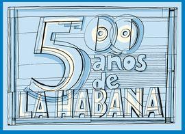 500 AÑOS DE LA HABANA
