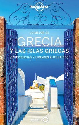 GRECIA Y LAS ISLAS GRIEGAS -LO MEJOR DE -GEOPLANETA -LONELY PLANET