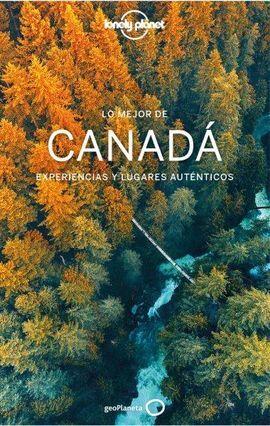 CANADÁ, LO MEJOR DE -GEOPLANETA -LONELY PLANET