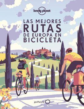 MEJORES RUTAS DE EUROPA EN BICICLETA, LAS -LONELY PLANET