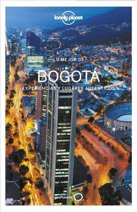 BOGOTÁ, LO MEJOR DE -GEOPLANETA -LONELY PLANET