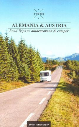 EUROPA CENTRAL. SUR DE ALEMANIA & AUSTRIA -B-ROADS MOTORHOME TRAVEL GUIDES