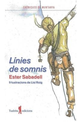 LÍNIES DE SOMNIS -CRÒNIQUES DE MUNTANYA