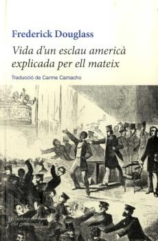 VIDA D'UN ESCLAU AMERICÀ EXPLICADA PER ELL MATEIX