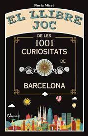 LLIBRE JOC DE LES 1001 CURIOSITATS DE BARCELONA, EL