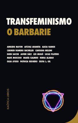 TRANSFEMINISMO O BARBARIE