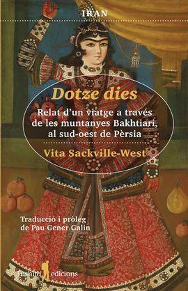 DOTZE DIES. RELAT D'UN VIATGE A TRAVES DE LES MUNTANYES BAKHITARI, AL SUD-OEST DE PERSIA