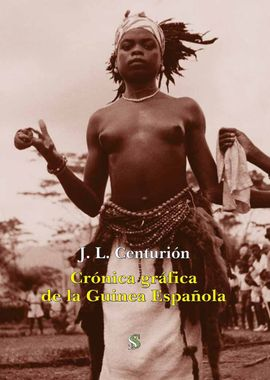 CRÓNICA GRÁFICA DE LA GUINEA ESPAÑOLA