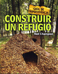CONSTRUIR UN REFUGIO -GUÍA DE SUPERVIVENCIA