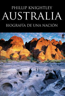 AUSTRALIA. BIOGRAF�A DE UNA NACI�N