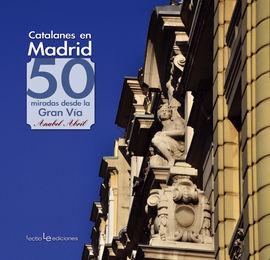 CATALANES EN MADRID. 50 MIRADAS DESDE LA GRAN VIA