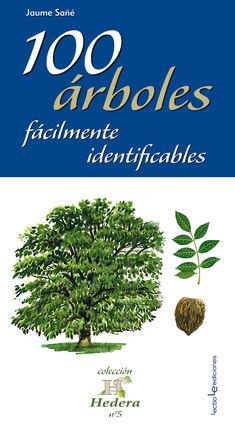 100 ARBOLES FACILMENTE IDENTIFICABLES
