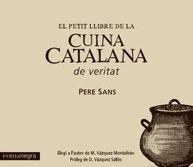 CUINA CATALANA DE VERITAT, EL PETIT LLIBRE DE LA