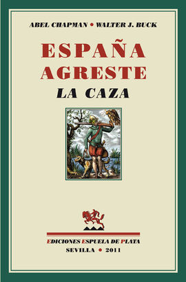 ESPA�A AGRESTE. LA CAZA