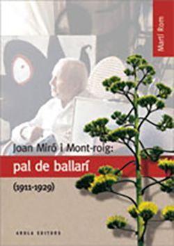 JOAN MIRÓ I MONT-ROIG: PAL DE BALLARÍ -AROLA